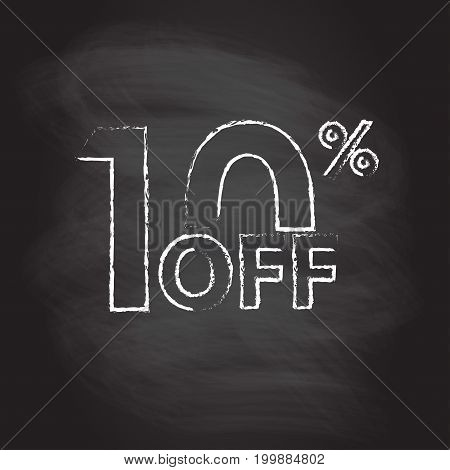 10% off. Sale and discount price sign or icon isolated on blackboard texture with chalk rubbed background. Sales design template. Shopping and low price symbol. Vector illustration.