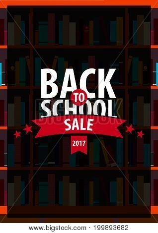 Poster Back To School. Book Shelf Or Bookcase On The Background.