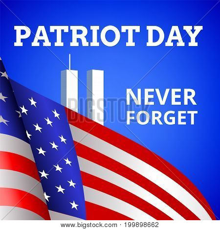 Patriot Day. Never Forget. Background with towers and US flag