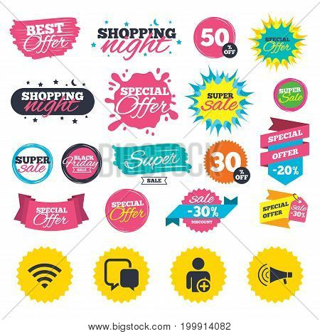Sale shopping banners. Wifi and chat bubbles icons. Add user and megaphone loudspeaker symbols. Communication signs. Web badges, splash and stickers. Best offer. Vector