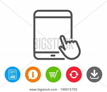 Tablet PC icon. Mobile Device with Hand cursor sign. Touchscreen gadget symbols. Report, Information and Refresh line signs. Shopping cart and Download icons. Editable stroke. Vector