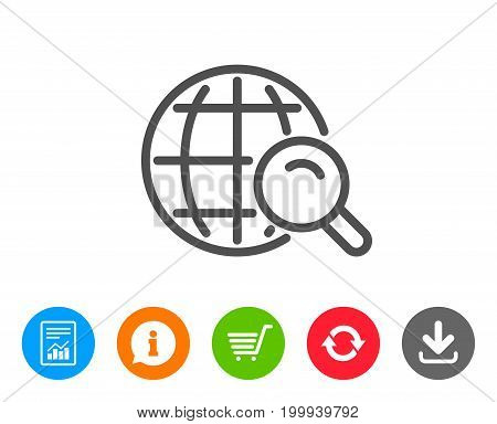 Global Search line icon. World or Globe sign. Website search engine symbol. Report, Information and Refresh line signs. Shopping cart and Download icons. Editable stroke. Vector