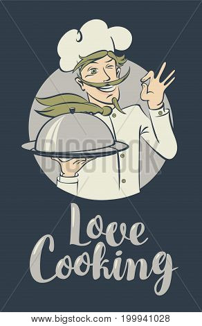 Vector illustration with the inscription Love Cooking and a winking chef with a dish in his hands