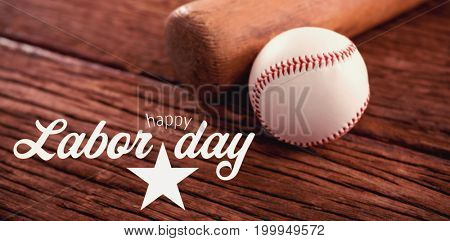 Digital composite image of happy labor day text with star shape against baseball bat and ball on wooden table