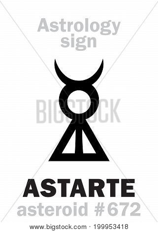 Astrology Alphabet: ASTARTE, asteroid #672. Hieroglyphics character sign (single symbol).