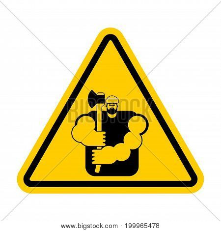 Lumberjack Attention Sign. Woodcutter Caution. Road Yellow Warning Symbol