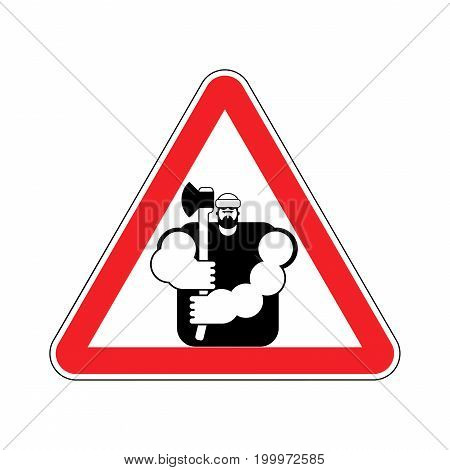 Lumberjack Attention Sign. Woodcutter Caution. Road Red Warning Symbol