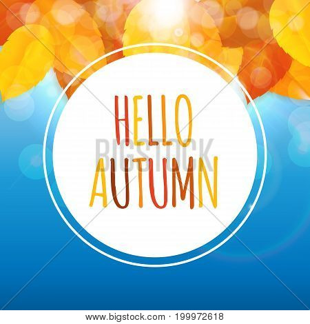Shiny Hello Autumn Natural Leaves Background. Vector Illustration EPS10