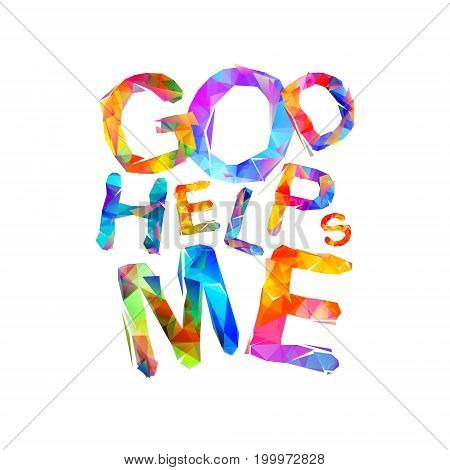 God Helps Me. Vector Triangular Letters