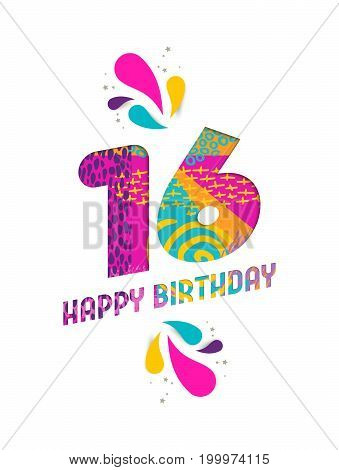 Happy Birthday sixteen 16 year fun paper cut number and text label design with colorful abstract hand drawn art. Ideal for special event poster greeting card or party invite. EPS10 vector.