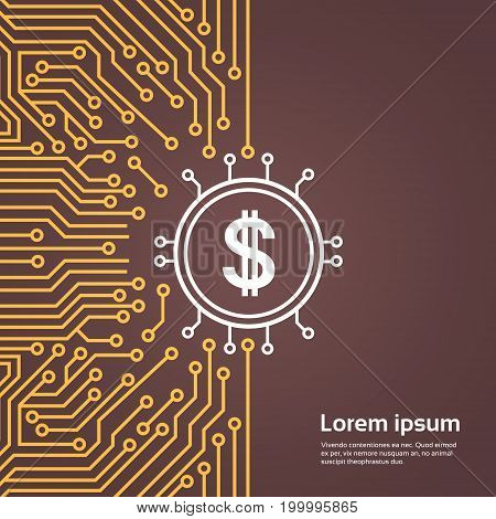 Dolar Sign Over Computer Chip Moterboard Backgroung Network Data Center System Concept Banner Vector Illustration