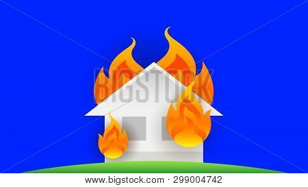 House Fire Burn, Symbol Fire Home Burn, Flame Accident, Illustration Icon Danger Of Flame, House Or