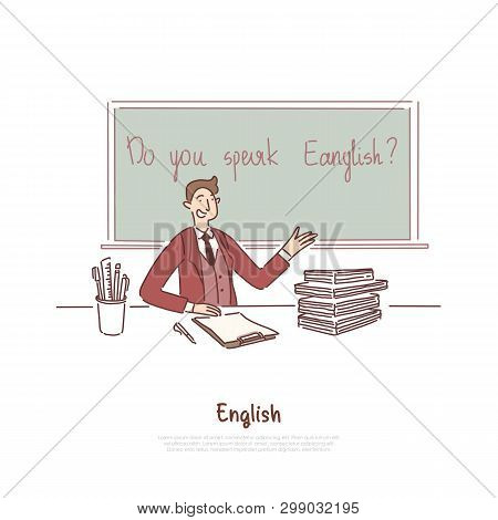 Teacher Asking Question, Do You Speak English, Foreign Job Interview, Education Abroad, Language Cou