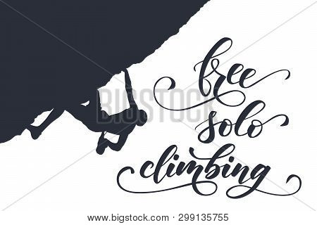 Black Silhouette Of A Climber On A Cliff With Mountains As A Background And Brush Calligraphy Free S