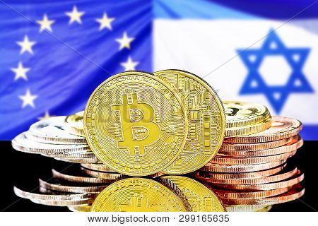 Bitcoins On The Background Of The Flag Israel And European Union. Concept For Investors In Cryptocur