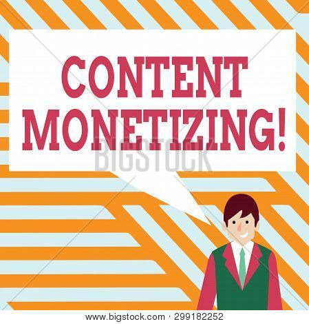 Handwriting text writing Content Monetizing. Concept meaning making money from content that exists on your website Businessman Smiling and Talking with Blank Rectangular Color Speech Bubble. poster
