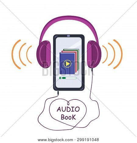 Audio Book To Listen To E-books. Vector Illustration On White Background.
