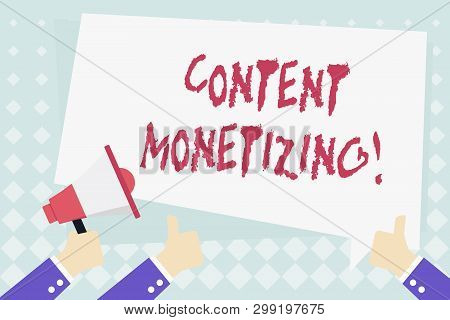 Conceptual hand writing showing Content Monetizing. Business photo showcasing making money from content that exists on your website Hand Holding Megaphone and Gesturing Thumbs Up Text Balloon. poster