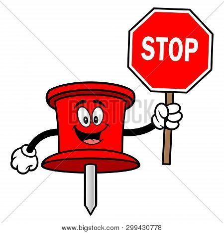 Push Pin Mascot With A Stop Sign - A Vector Cartoon Illustration Of An Office Push Pin Mascot.
