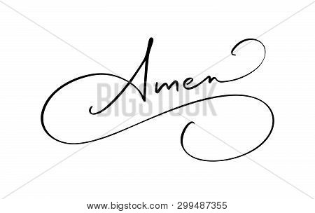 Amen Vector Calligraphy Bible Text. Christian Phrase Isolated On White Background. Hand Drawn Vintag
