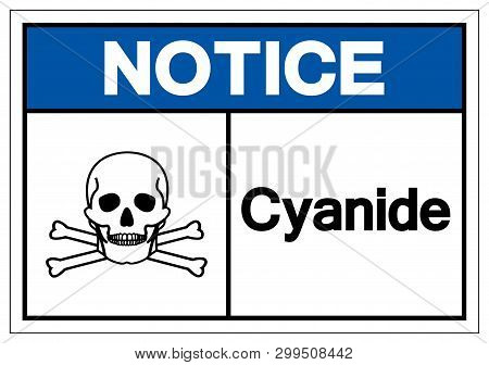Notice Cyanide Symbol Sign, Vector Illustration, Isolate On White Background Label. Eps10