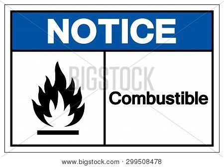 Notice Combustible Symbol Sign, Vector Illustration, Isolate On White Background Label. Eps10