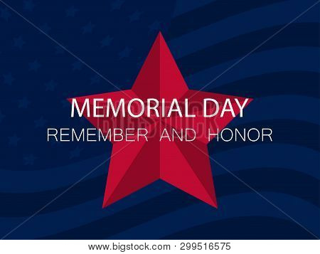 Memorial Day. Remember And Honor. Red Five-pointed Star On Blue Background With Flag Of The United S