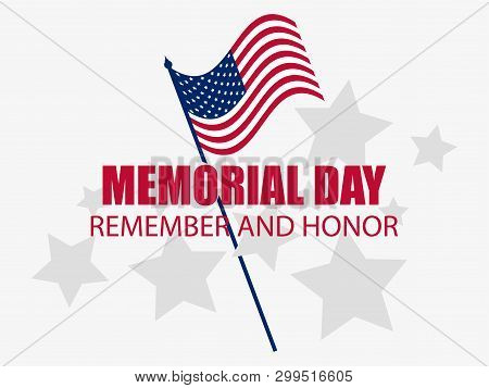 Memorial Day. Remember And Honor. Flag Of The United States. Vector Illustration