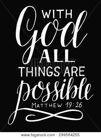 Hand Lettering And Bible Verse With God All Things Are Possible On Black Background.