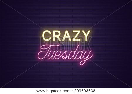 Neon Composition Of Headline Crazy Tuesday. Glowing Neon Text Crazy Tuesday, Uppercase And Lettering