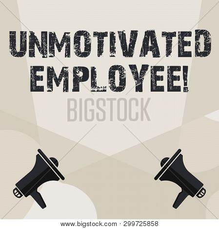 Conceptual hand writing showing Unmotivated Employee. Business photo showcasing very low self esteem and no interest to work hard Spotlight Crisscrossing Upward from Megaphones on the Floor. poster