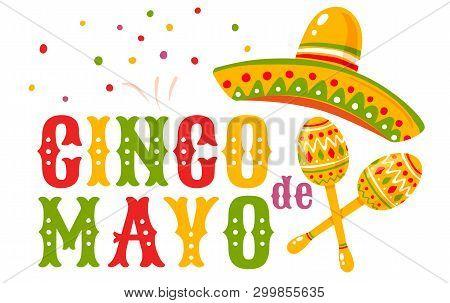 Vector Poster For Cinco De Mayo With Mexican Sombrero And Maracas. Cinco De Mayo Festive.