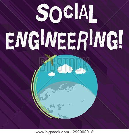 Conceptual hand writing showing Social Engineering. Business photo showcasing attack photo that relies heavily on huanalysis interaction Airplane Flying Around Colorful Globe and Blank Text Space. poster