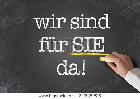 Text Wir Sind Fur Sie Da, German For We Are Here To Assist You, Or We Are There For You, Written On