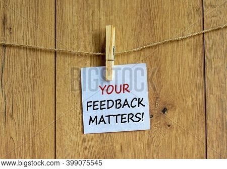 Your Feedback Matters Symbol. White Paper With Text 'your Feedback Matters', Clip On Wood Clothespin