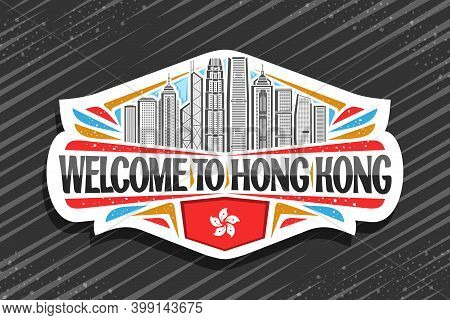 Vector Logo For Hong Kong, Decorative Label With Outline Illustration Of Famous Chinese City Scape O