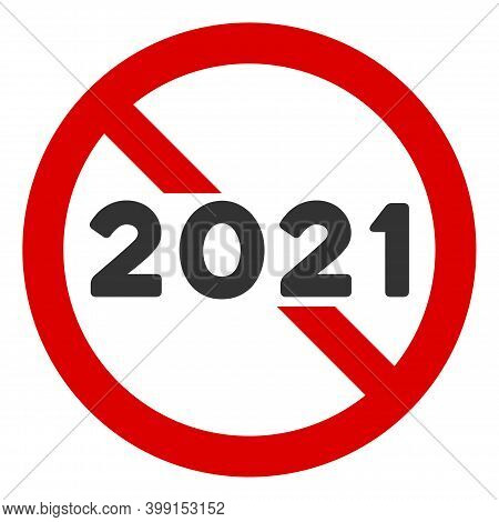 No 2021 Year Icon. Illustration Style Is A Flat Iconic Symbol Inside Red Crossed Circle On A White B