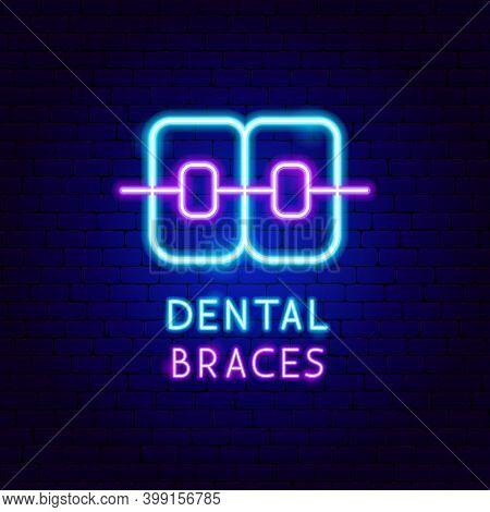 Dental Braces Neon Label. Vector Illustration Of Stomatology Promotion.
