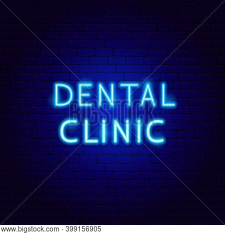 Dental Clinic Neon Text. Vector Illustration Of Stomatology Promotion.