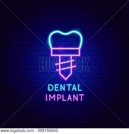 Dental Implant Neon Label. Vector Illustration Of Stomatology Promotion.
