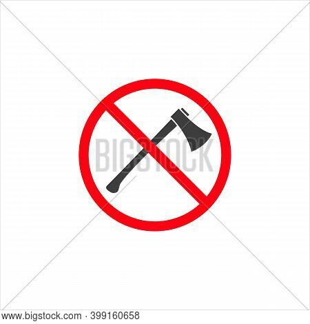 Forbidden Sign With Axe Glyph Icon. No Deforestation Prohibition. Stop Silhouette Symbol. Negative S