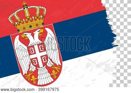 Horizontal Abstract Grunge Brushed Flag Of Serbia On Transparent Grid. Vector Template.