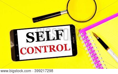 Self-control. Text Message On The Smartphone Screen. The Ability To Control Your Emotions, Thoughts,