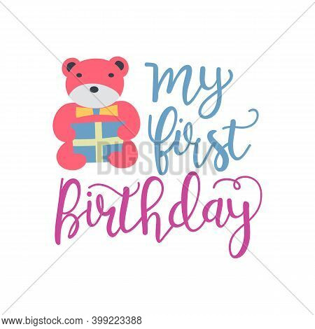 My First Birthday Lettering. Congratulatory Quote For Banner Or Postcard. Vector Illustration