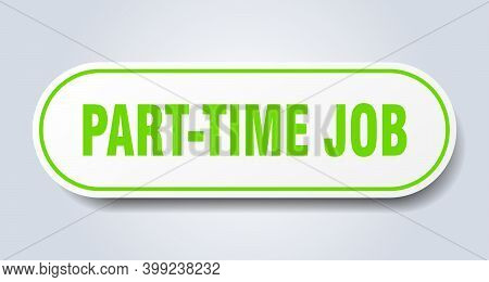 Part-time Job Sign. Rounded Isolated Button. White Sticker