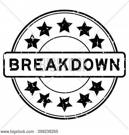 Grunge Black Breakdown Word With Star Icon Round Rubber Seal Stamp On White Background