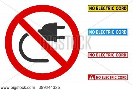 No Electric Cord Sign With Texts In Rectangular Frames. Illustration Style Is A Flat Iconic Symbol I