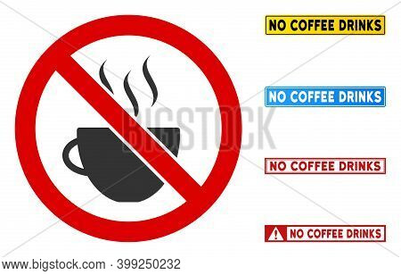 No Coffee Drinks Sign With Titles In Rectangle Frames. Illustration Style Is A Flat Iconic Symbol In