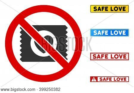 No Lovely Condom Sign With Messages In Rectangular Frames. Illustration Style Is A Flat Iconic Symbo