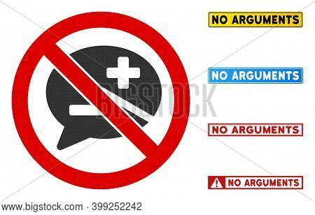 No Arguments Sign With Badges In Rectangular Frames. Illustration Style Is A Flat Iconic Symbol Insi